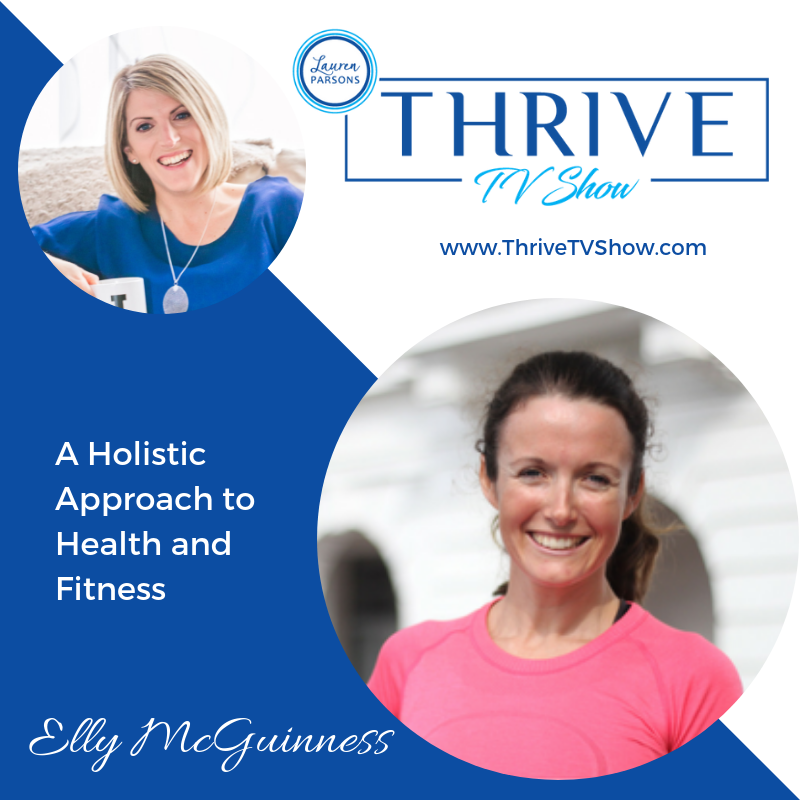 Lauren Parsons Wellbeing Specialists Thrive TV Show Podcast Elly McGuiness